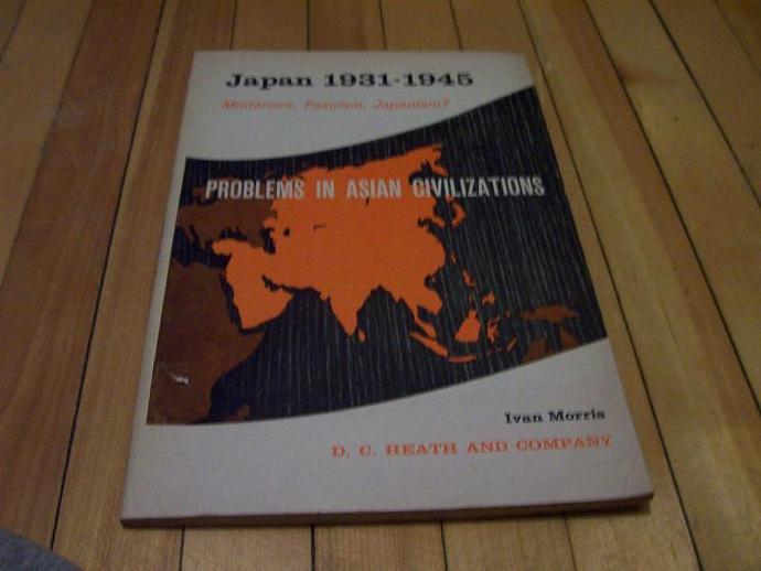 IVAN MORRIS Japan 1931-45 Militarism, Fascism, Japanism? 1963 Paperback DC Heath
