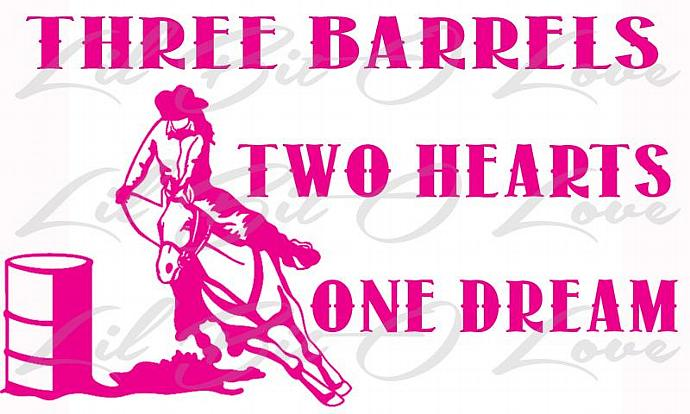 Three Barrels Two Hearts One Dream Vinyl Decal Southern Rodeo Country Girl