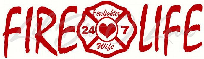 Fire Life Firefighter Fighter Wife Vinyl Car By