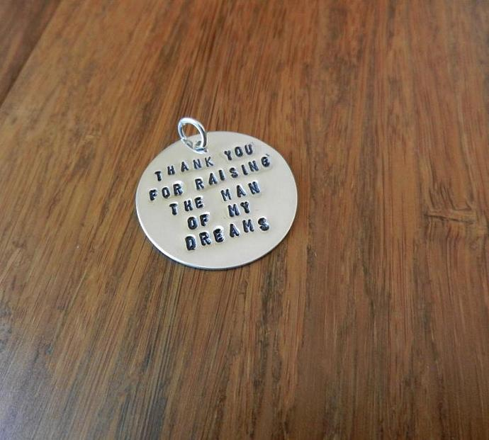 "Mother-in-law Jewelry ""THANK YOU FOR RAISING THE MAN OF MY DREAMS"" Hand Stamped"