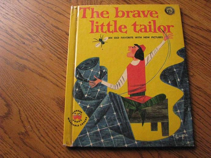 Wonder Book 1958- The Brave Little Tailor- an old favorite with new Pictures- by