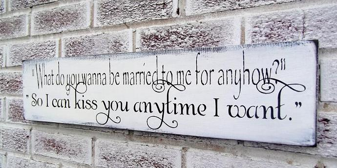"Wedding Sign Romantic Sweet Home Alabama quote sign ""So I can kiss you anytime I"