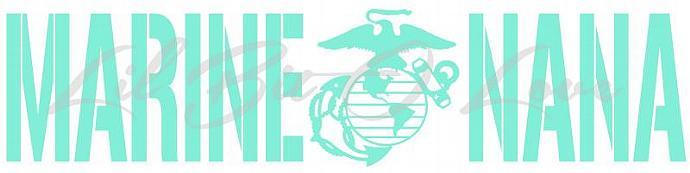 Marine Nana Vinyl Decal Grandma Meemaw etc  - Sticker Window Car Military Wall