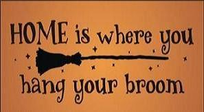 Primitive Witch halloween folk art signs Home is where you hang your broom