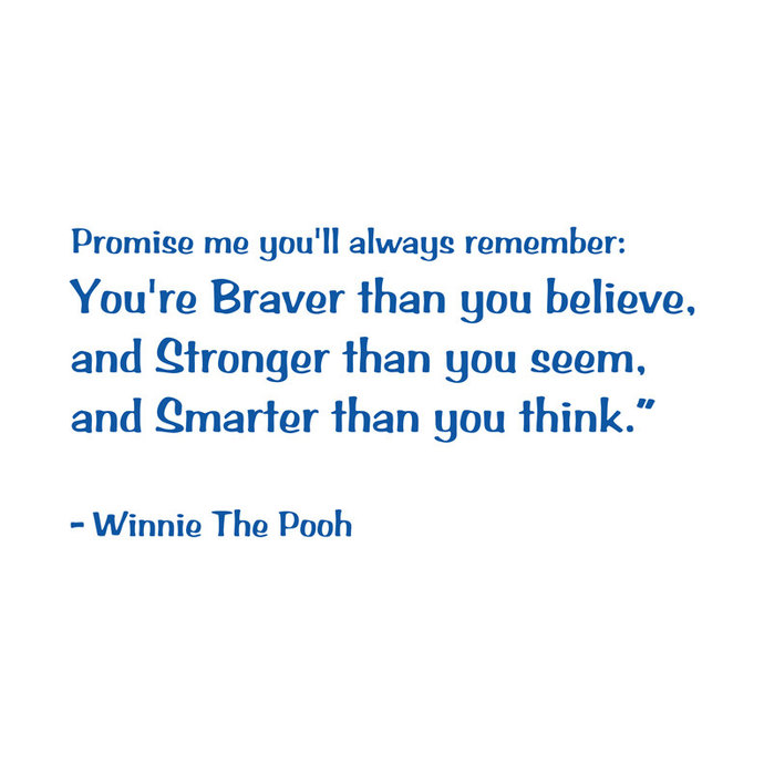 You're Braver Than You Believe... Winnie the Pooh Quote Vinyl Wall Word Quote
