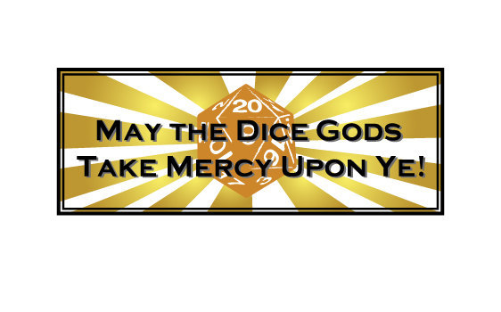 May the Dice Gods Take Mercy RPG Gamer Bumpersticker