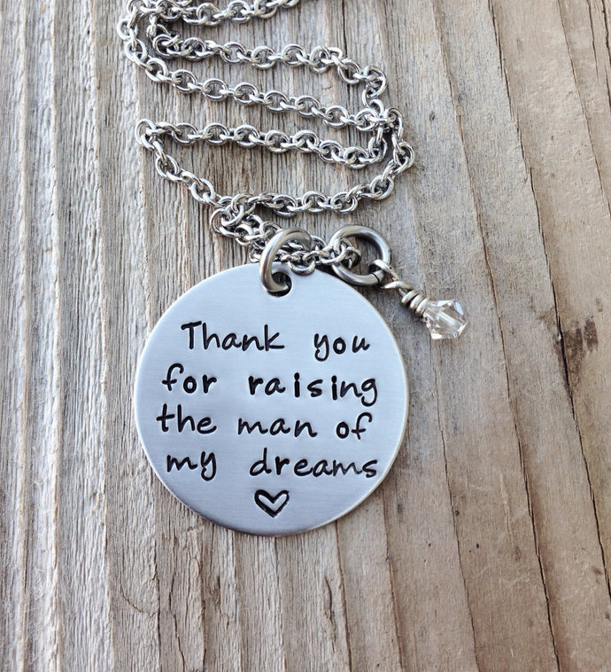 Thank you for raising the man of my dreams handstamped necklace mother in law