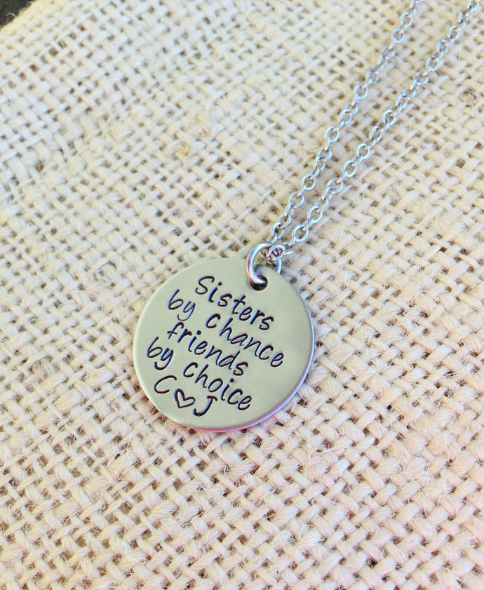 Sisters by chance friends by choice hand stamped personalized necklace