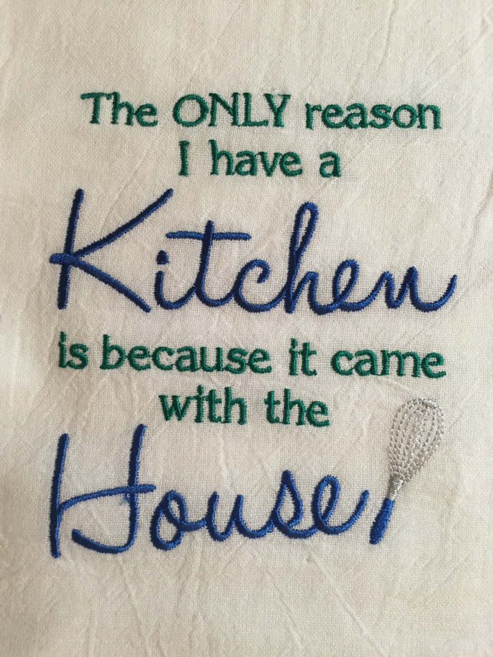 KITCHEN CAME WITH THE HOUSE flour sack towel