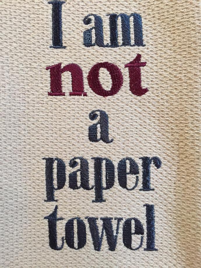 I AM NOT A PAPER TOWEL kitchen towel