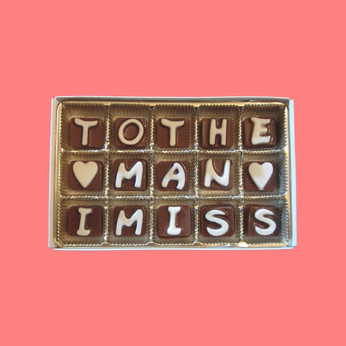 To The Man I Miss Cubic Chocolate Letters Long Distance Delicious Humor Cool