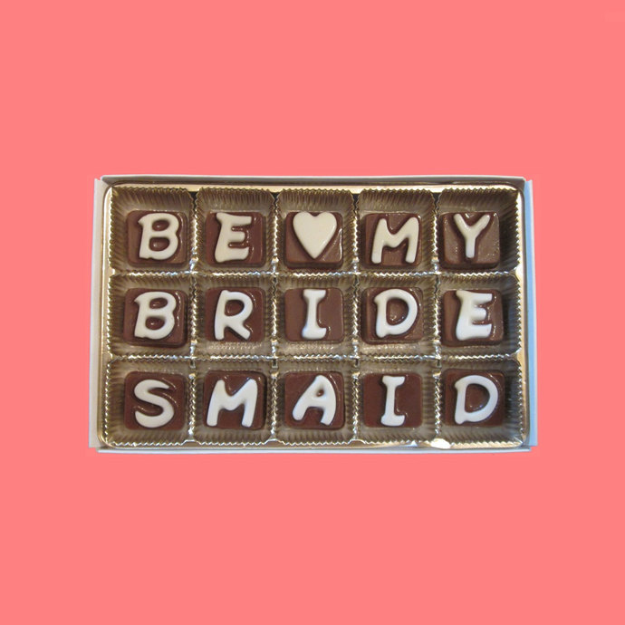 Be My Bridesmaid Cubic Chocolate Letters Cool Humor Fancy Way to Ask Invitations