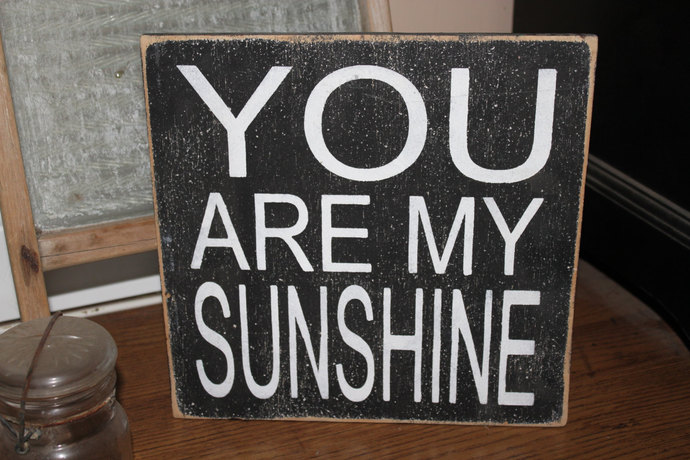 You Are My Sunshine Wood Sign On Pine Wood With Black Paint And White  Lettering