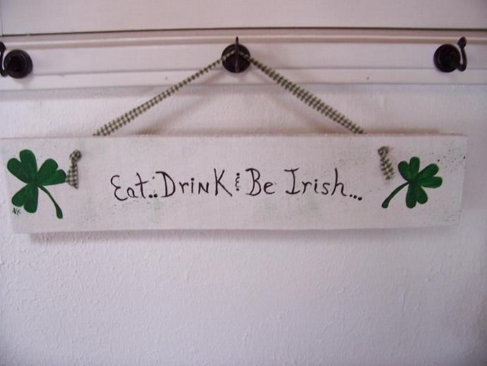 Saint Pattys Eat Drink and Be Irish Wooden Sign
